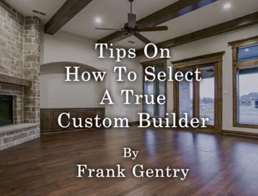 Video: How to Select a True Custom Builder